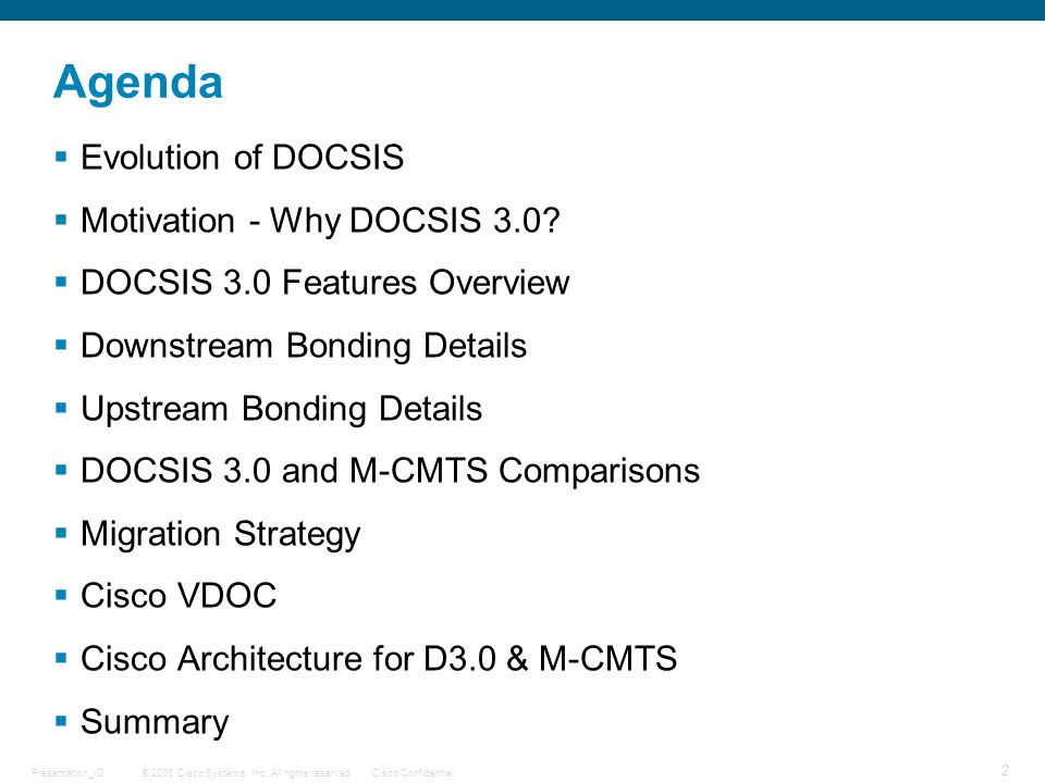 Agenda Evolution of DOCSIS Motivation - Why DOCSIS 3.0