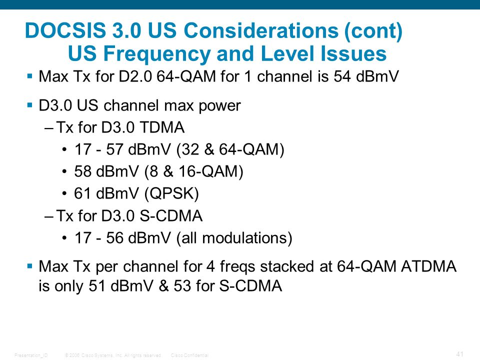 DOCSIS 3.0 US Considerations (cont) US Frequency and Level Issues