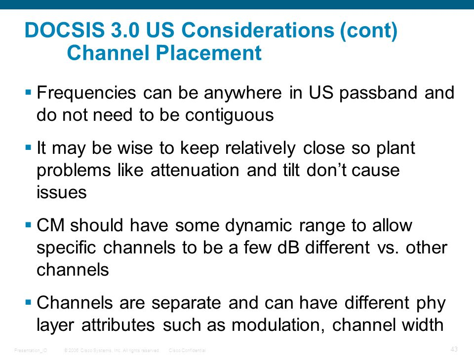 DOCSIS 3.0 US Considerations (cont) Channel Placement