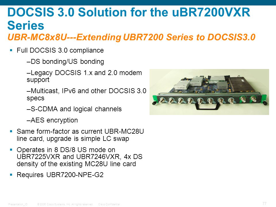 DOCSIS 3.0 Solution for the uBR7200VXR Series UBR-MC8x8U---Extending UBR7200 Series to DOCSIS3.0