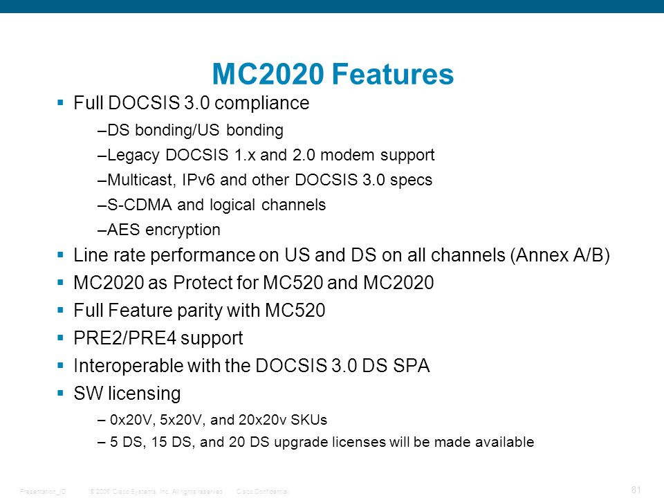 MC2020 Features Full DOCSIS 3.0 compliance