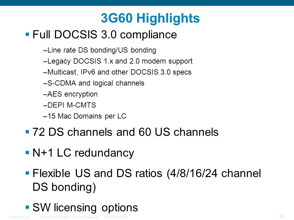 3G60 Highlights Full DOCSIS 3.0 compliance