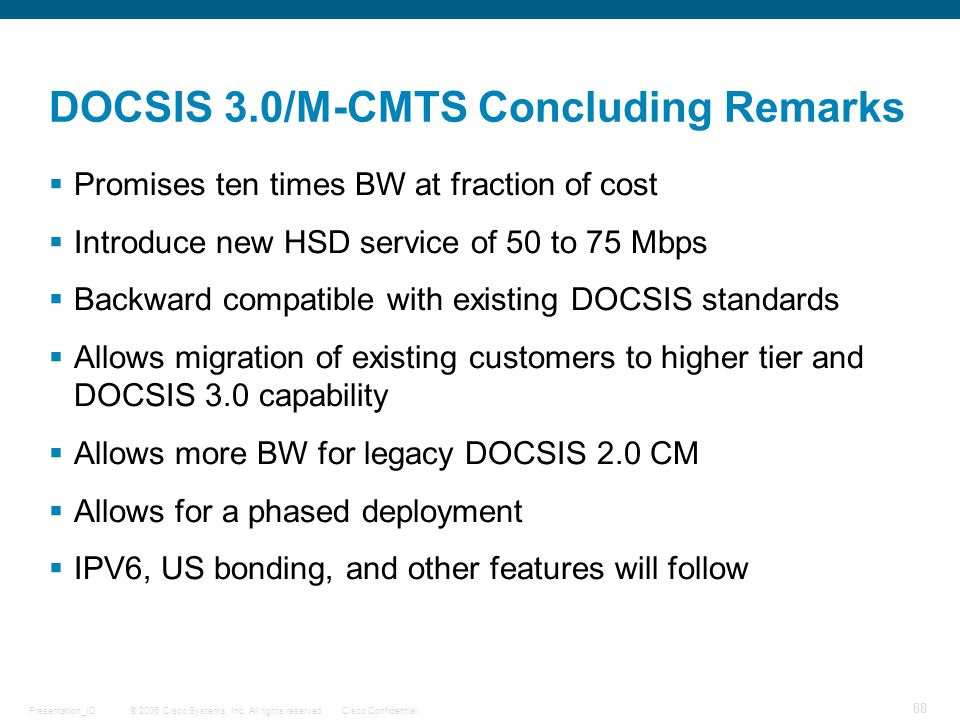 DOCSIS 3.0/M-CMTS Concluding Remarks