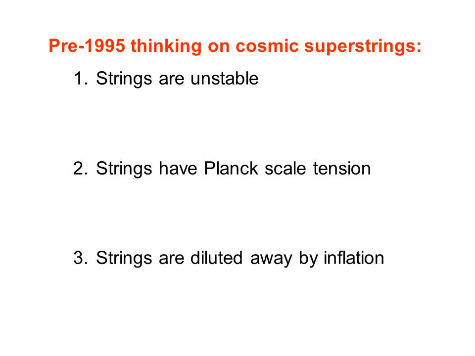 Strings are unstable Strings have Planck scale tension.