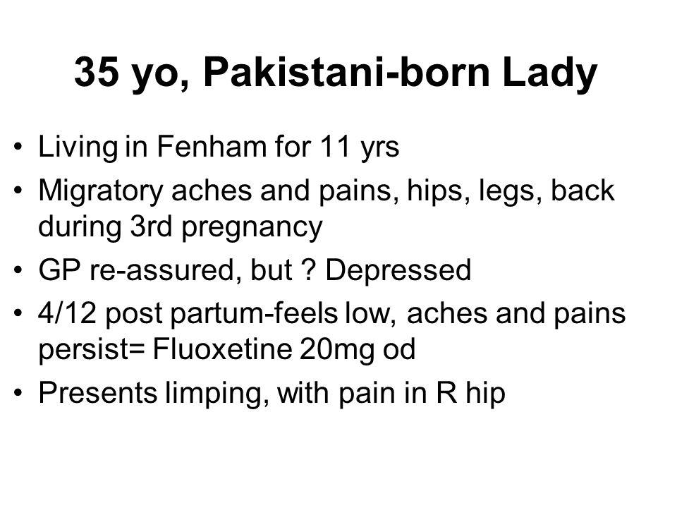 35 yo, Pakistani-born Lady