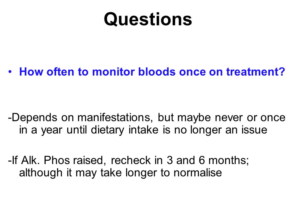 Questions How often to monitor bloods once on treatment