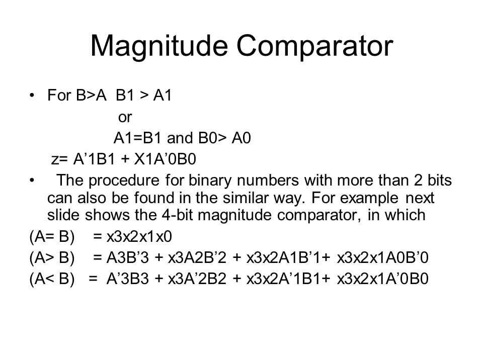 Magnitude Comparator For B>A B1 > A1 or A1=B1 and B0> A0
