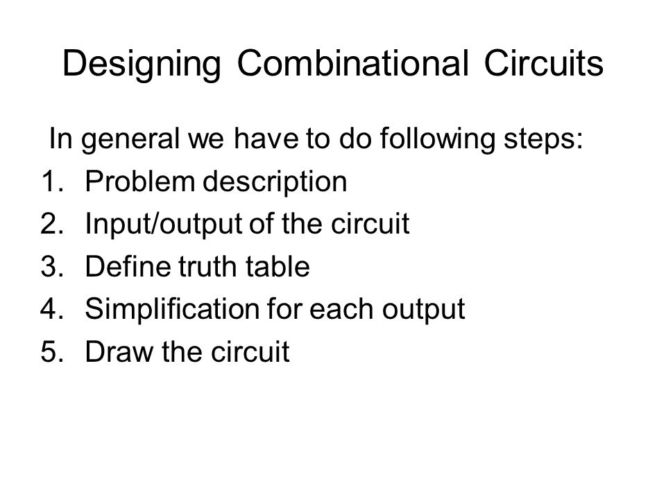 Designing Combinational Circuits