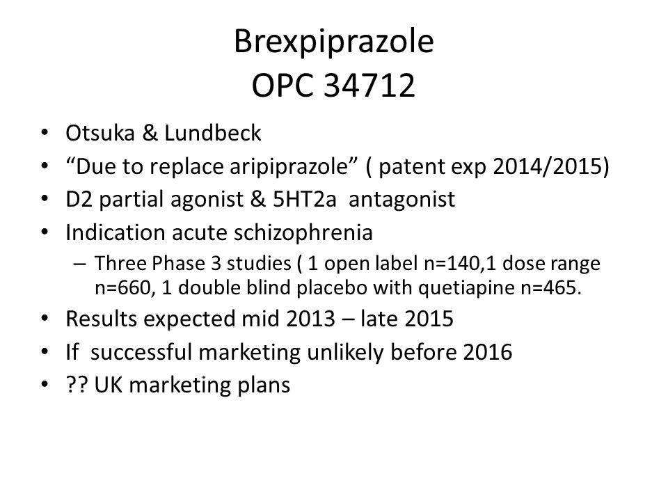 Brexpiprazole OPC 34712 Otsuka & Lundbeck