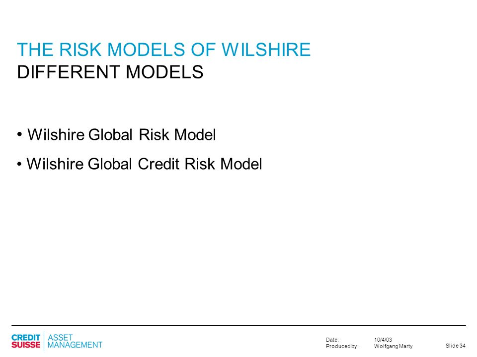 THE RISK MODELS OF WILSHIRE DIFFERENT MODELS