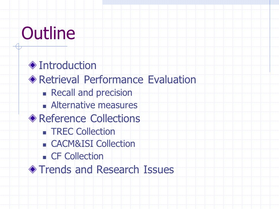 Outline Introduction Retrieval Performance Evaluation