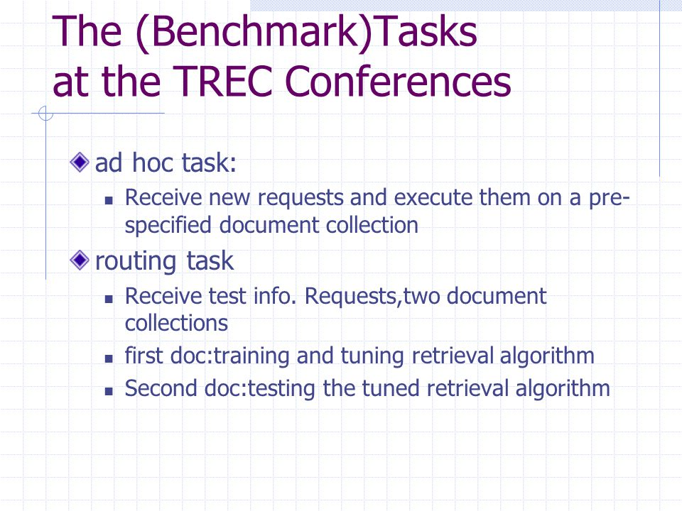 The (Benchmark)Tasks at the TREC Conferences