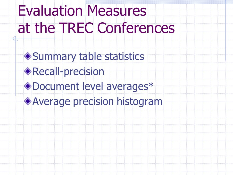 Evaluation Measures at the TREC Conferences