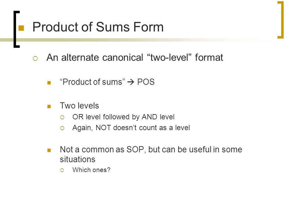 Product of Sums Form An alternate canonical two-level format
