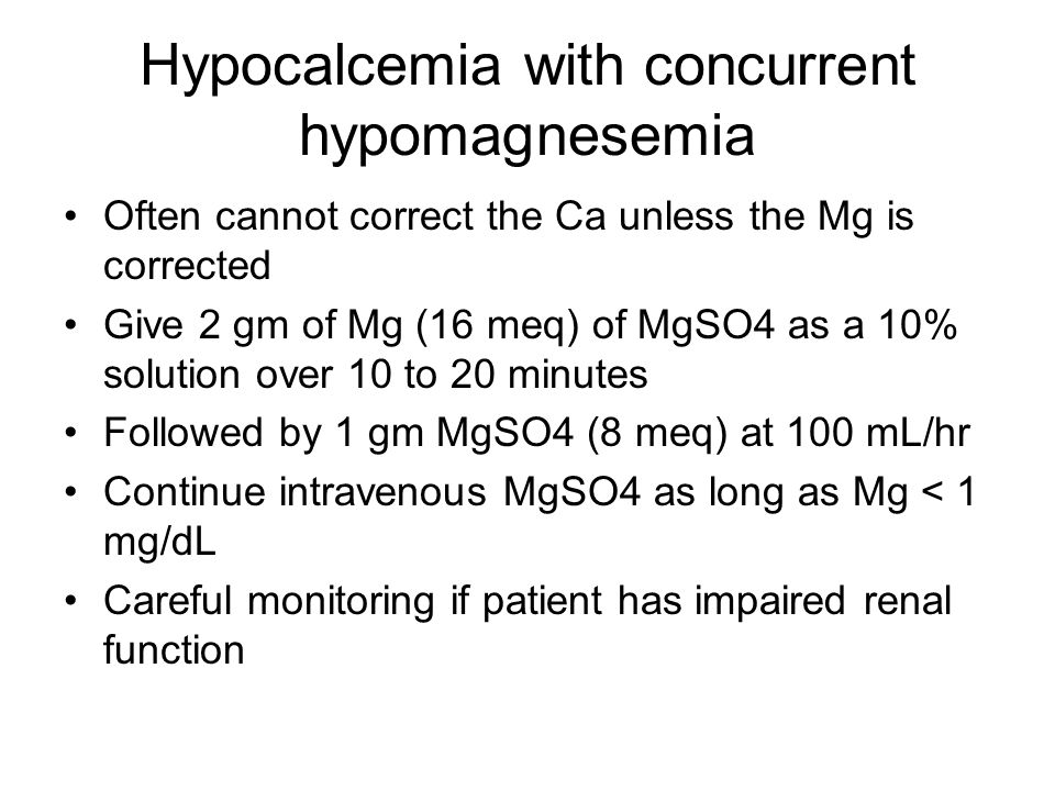 Hypocalcemia with concurrent hypomagnesemia