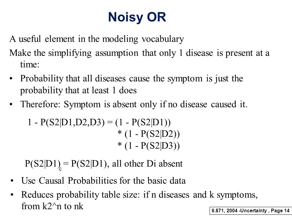 Noisy OR A useful element in the modeling vocabulary