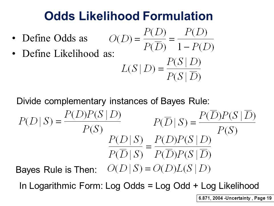 Odds Likelihood Formulation