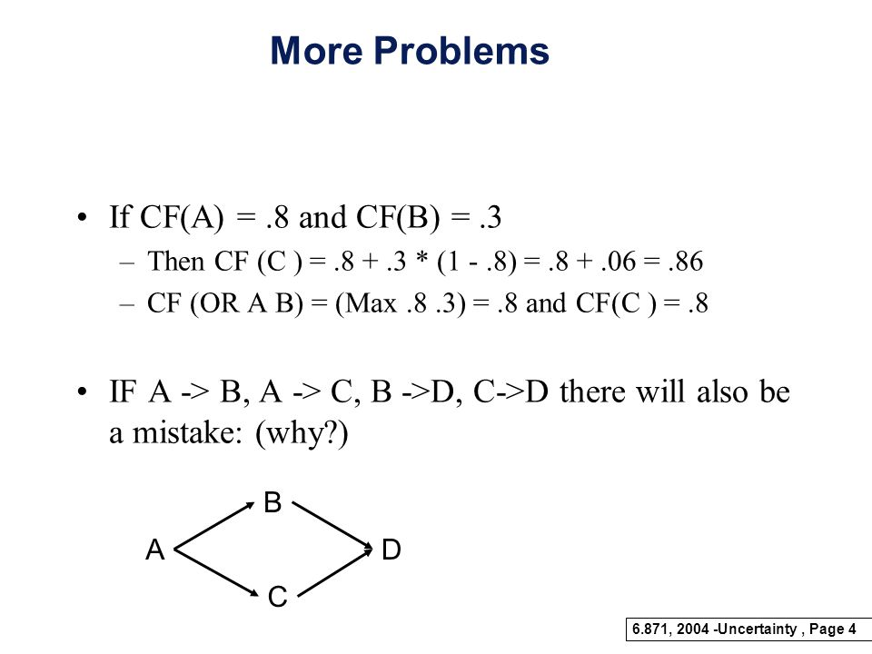 More Problems If CF(A) = .8 and CF(B) = .3