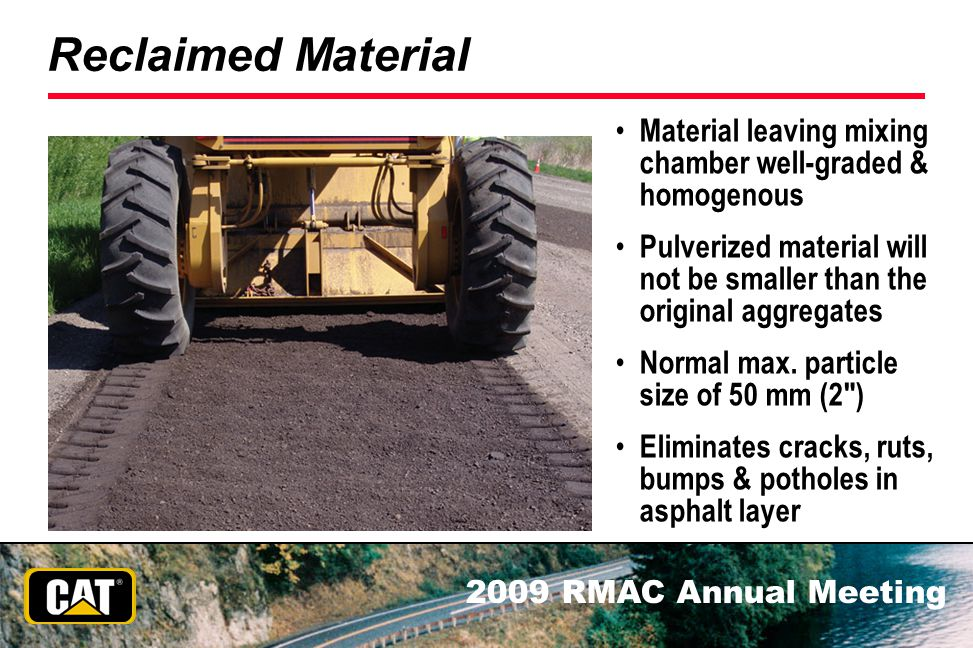 Reclaimed Material Material leaving mixing chamber well-graded & homogenous.