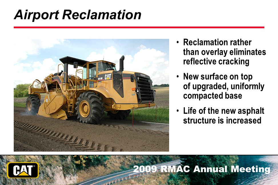 Airport Reclamation Reclamation rather than overlay eliminates reflective cracking.