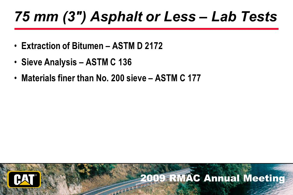 75 mm (3 ) Asphalt or Less – Lab Tests