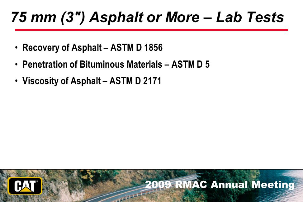75 mm (3 ) Asphalt or More – Lab Tests
