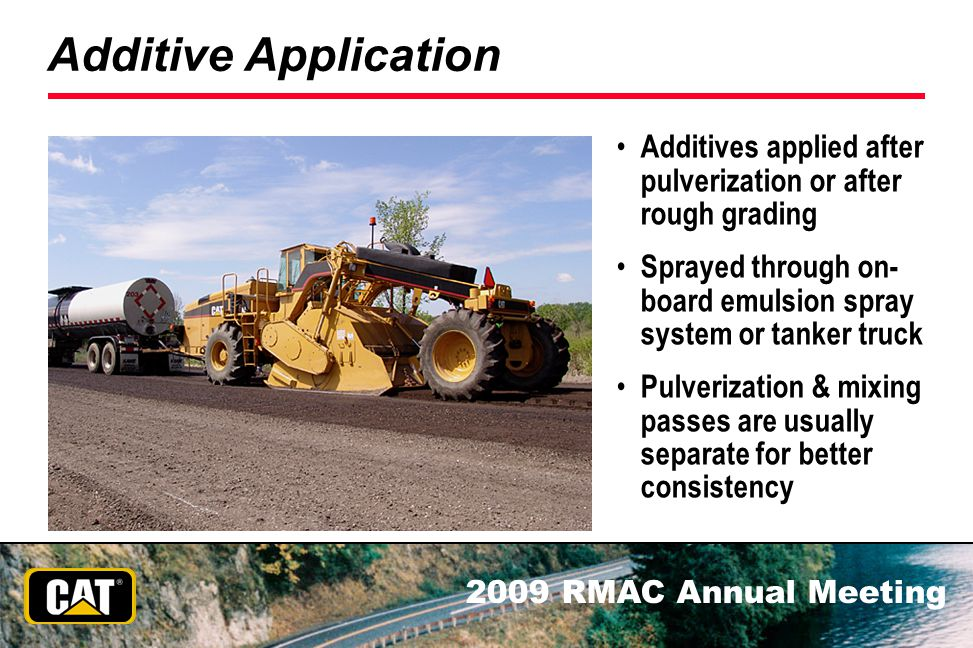 Additive Application Additives applied after pulverization or after rough grading.