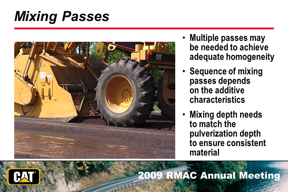 Mixing Passes Multiple passes may be needed to achieve adequate homogeneity.