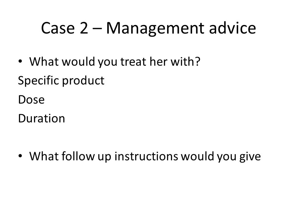 Case 2 – Management advice