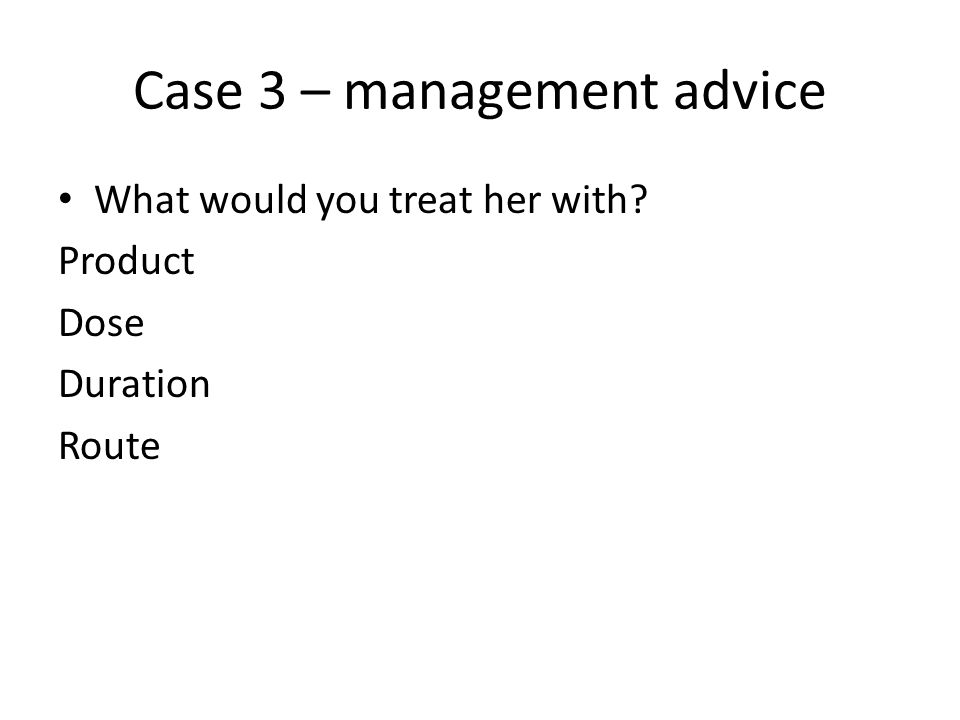 Case 3 – management advice