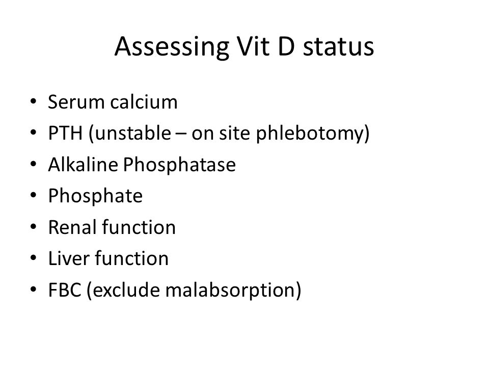 Assessing Vit D status Serum calcium
