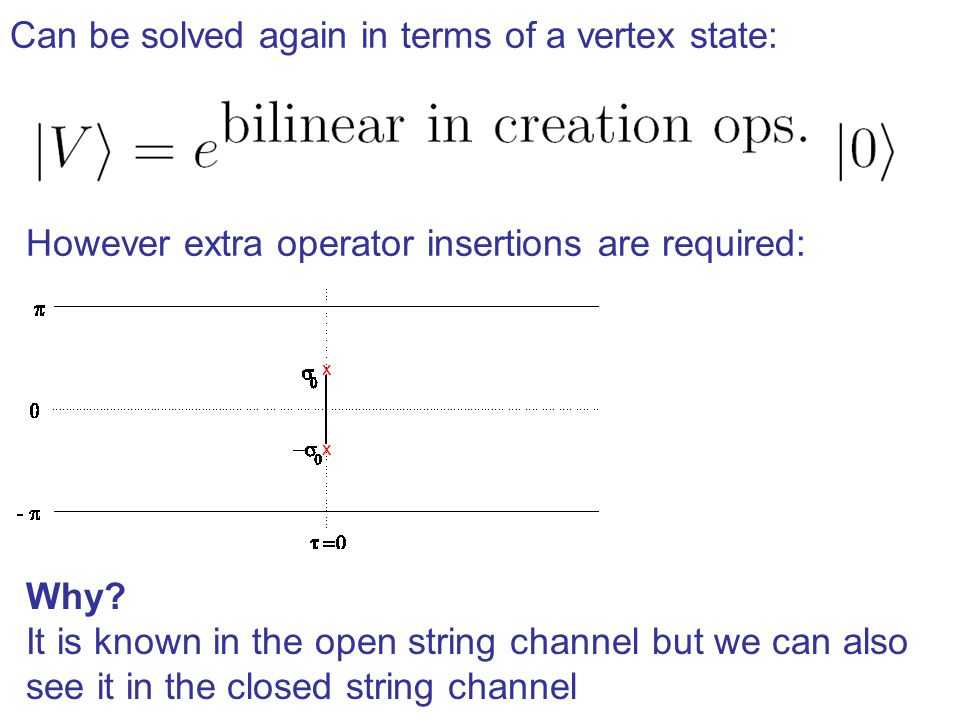 Can be solved again in terms of a vertex state: