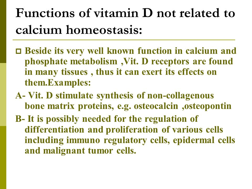 Functions of vitamin D not related to calcium homeostasis: