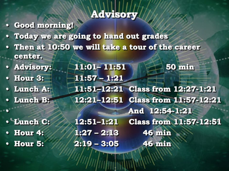 Advisory Good morning! Today we are going to hand out grades