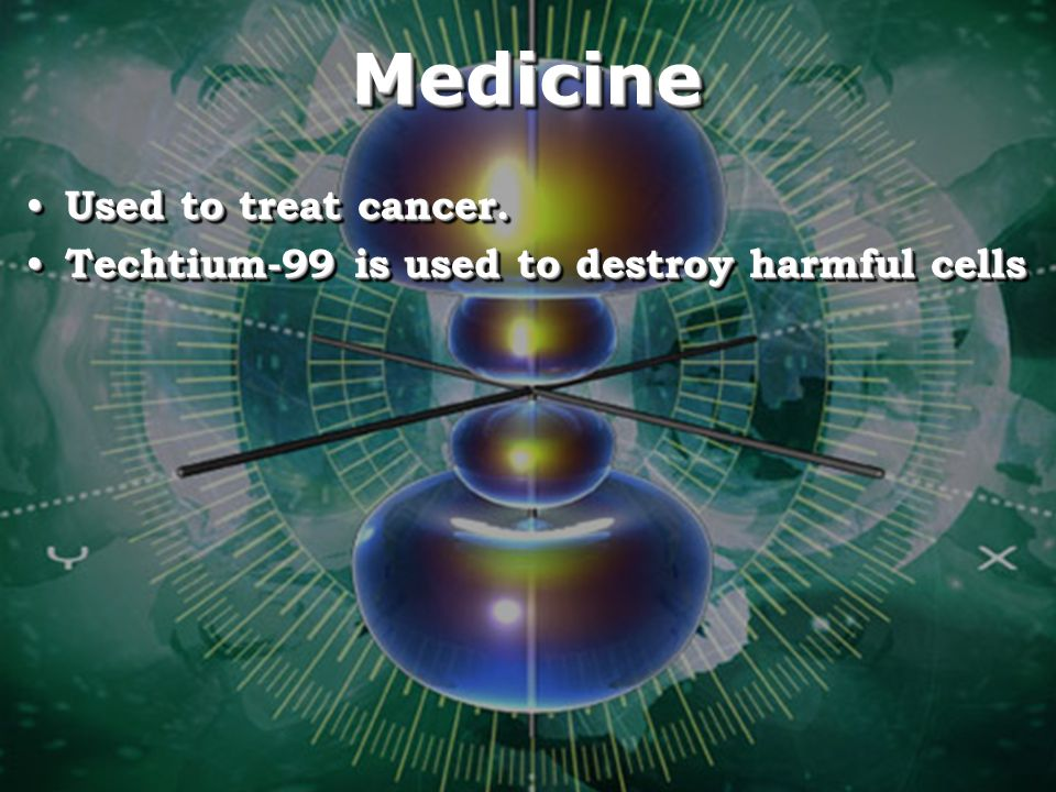 Medicine Used to treat cancer.