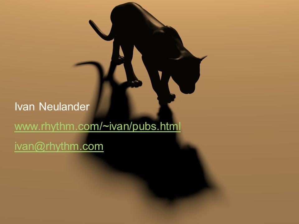 Ivan Neulander www.rhythm.com/~ivan/pubs.html ivan@rhythm.com