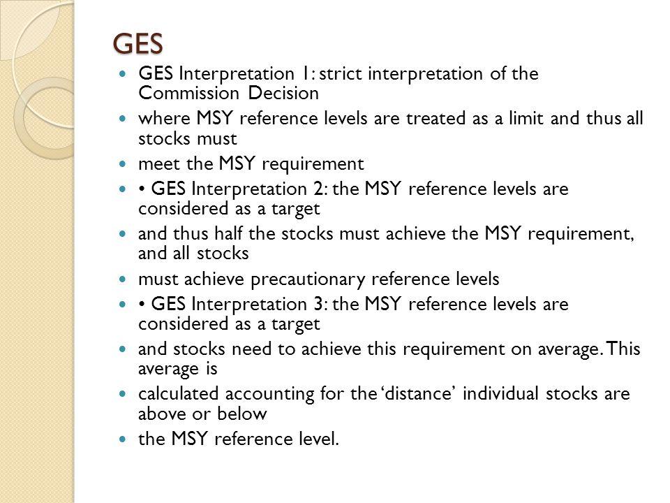 GES GES Interpretation 1: strict interpretation of the Commission Decision.