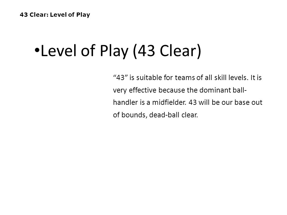 43 Clear: Level of Play Level of Play (43 Clear)