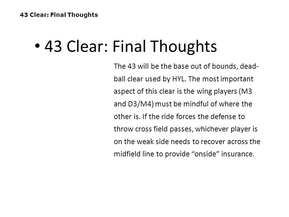 43 Clear: Final Thoughts 43 Clear: Final Thoughts.