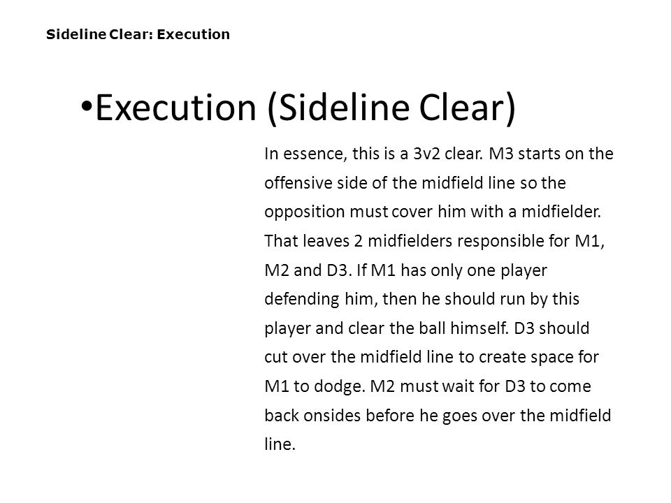 Execution (Sideline Clear)