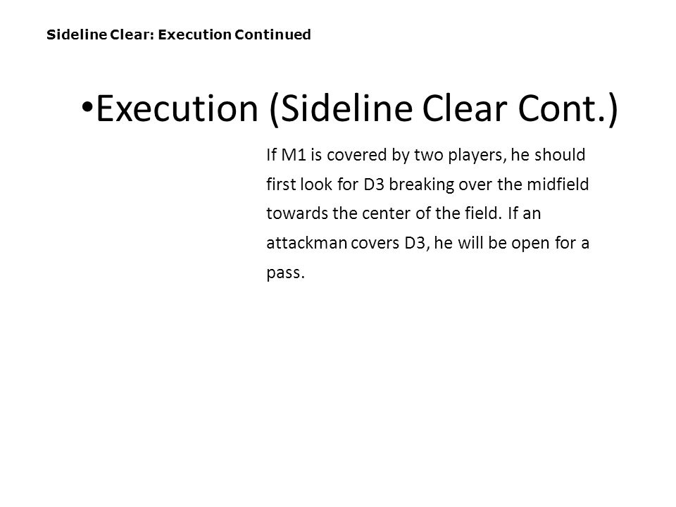 Execution (Sideline Clear Cont.)