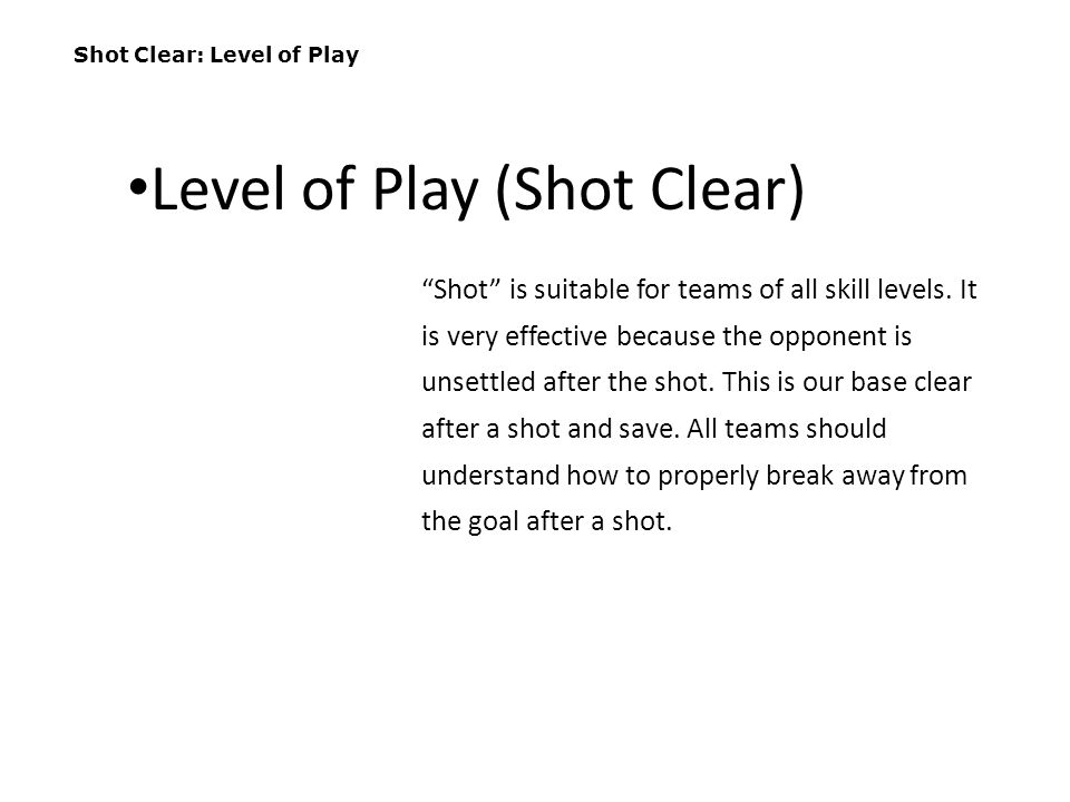 Level of Play (Shot Clear)