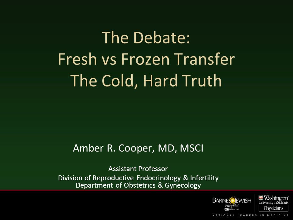The Debate: Fresh vs Frozen Transfer The Cold, Hard Truth