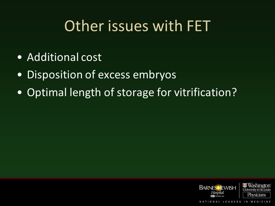 Other issues with FET Additional cost Disposition of excess embryos