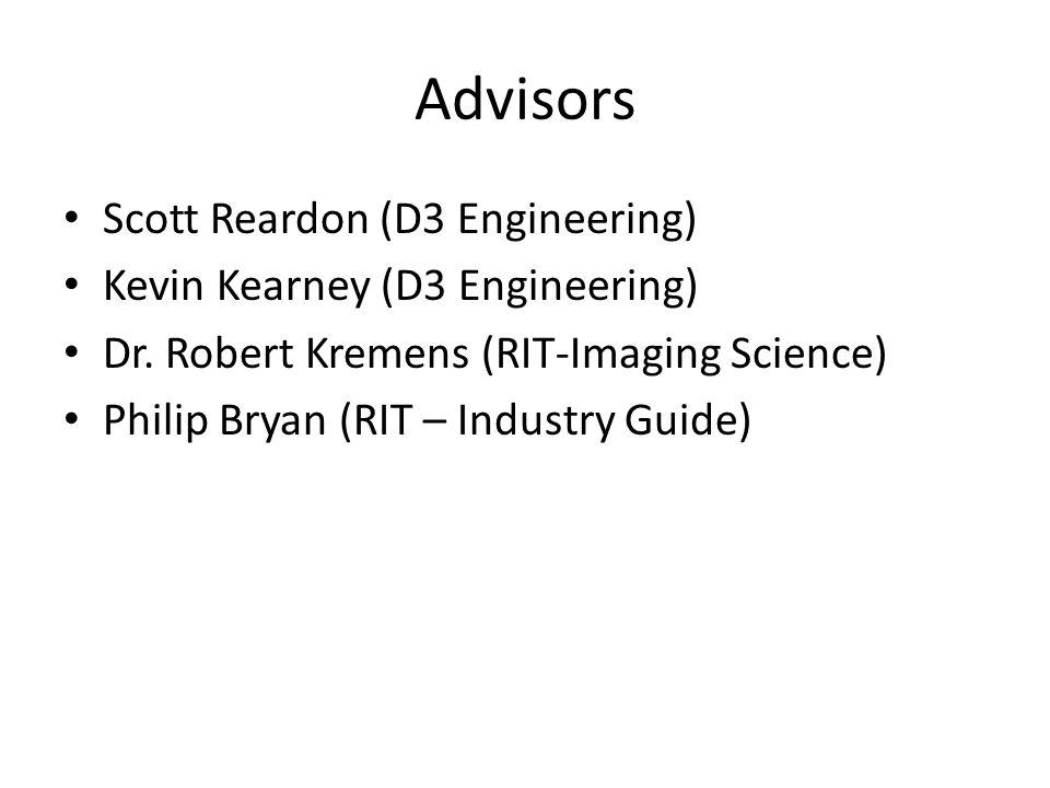 Advisors Scott Reardon (D3 Engineering) Kevin Kearney (D3 Engineering)