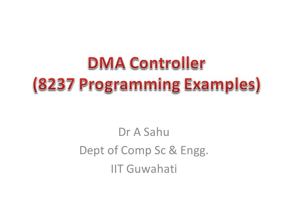 DMA Controller (8237 Programming Examples)