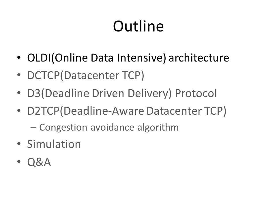 Outline OLDI(Online Data Intensive) architecture DCTCP(Datacenter TCP)