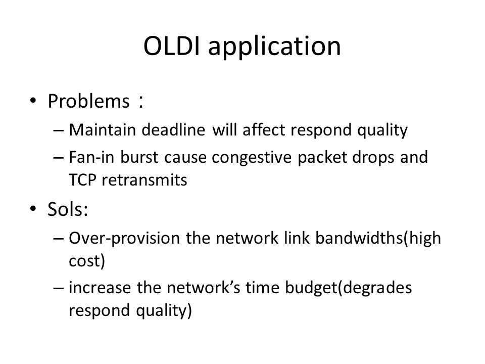 OLDI application Problems: Sols: