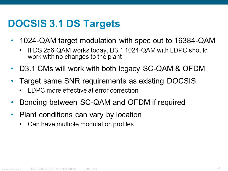 DOCSIS 3.1 DS Targets 1024-QAM target modulation with spec out to 16384-QAM.