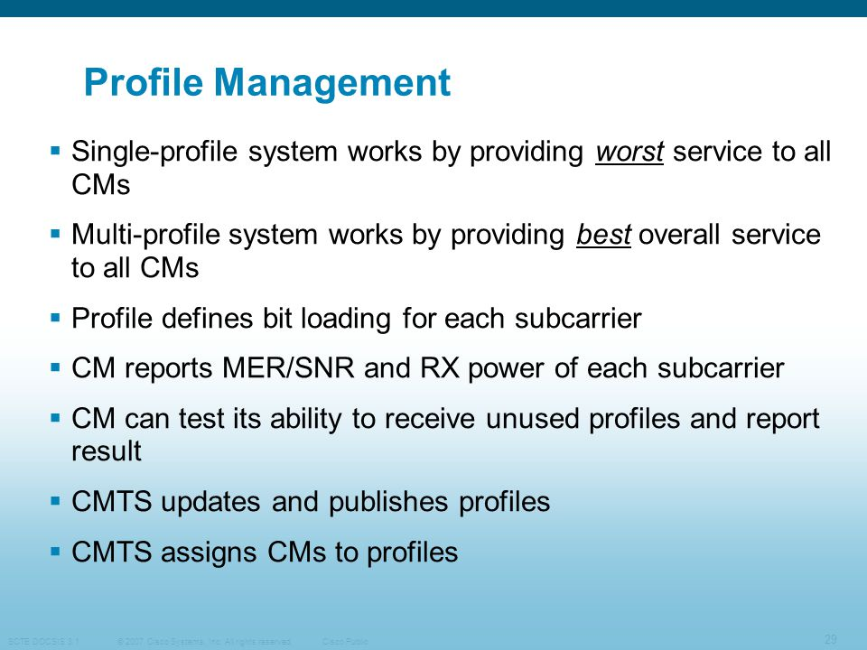Profile Management Single-profile system works by providing worst service to all CMs.